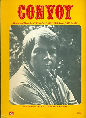 CONVOY: Words and Music,: C.W. McCall; Bill Fries; Chip Davis (Words & Music)