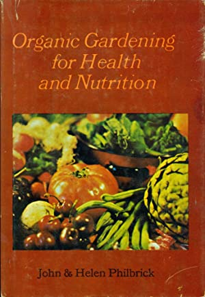 ORGANIC GARDENING FOR HEALTH AND NUTRITION: An Introduction to the Method of Bio-Dynamic Gardenin...