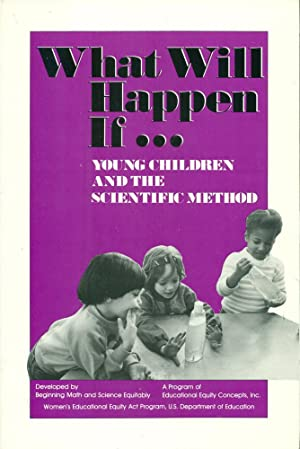 WHAT WILL HAPPEN IF - Young Children and the Scientific Method