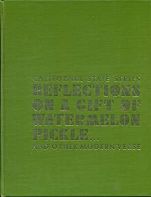 REFLECTIONS ON A GIFT OF WATERMELON PICKLE . and Other Modern Verse (California State Series)