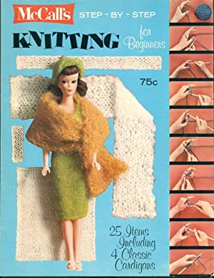 McCALL'S STEP-BY-STEP KNITTING FOR BEGINNERS: 25 Items Including 4 Classic Cardigans
