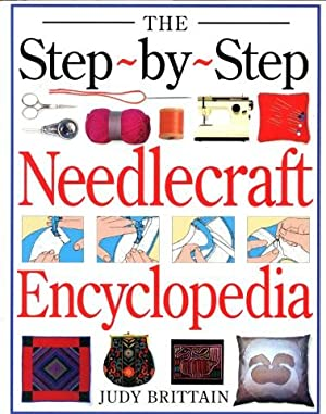 THE STEP-BY-STEP NEEDLECRAFT ENCYCLOPEDIA (A Dorling Kindersley Book)