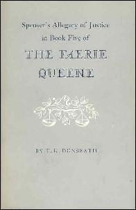 SPENSER'S ALLEGORY OF JUSTICE IN BOOK FIVE OF THE FAERIE QUEENE: Dunseath, T. K.