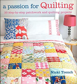 A PASSION FOR QUILTING: 35 Step-by-Step Patchwork & Quilting Projects