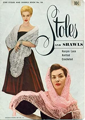 STAR STOLES AND SHAWLS: BOOK NO. 86: Hairpin Lace, Knitted, Crocheted,