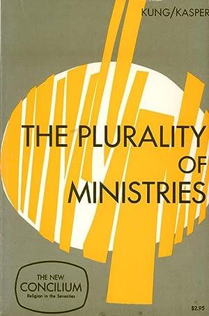 THE PLURALITY OF MINISTRIES (Concilium. Volume 74, Ecumenism): Kung, Hans; & Kasper, Walter (...