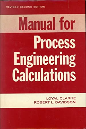 MANUAL FOR PROCESS ENGINEERING CALCULATIONS: Revised 2nd Edition