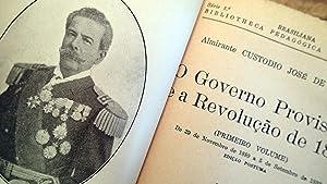 O GOVERNO PROVISORIO E A REVOLUCAO DE 1893: (Primeiro Volume), 2 Vols.: Custodio Jose De Mello, ...