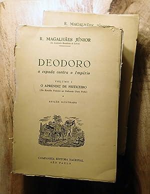 DEODORO: A ESPADA CONTRO O IMPERIO, 2 Volumes: Magalhaes Junior, R[aimundo]