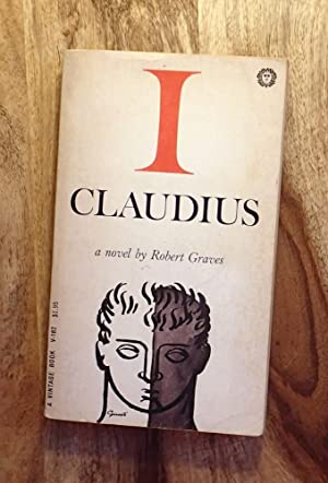 I CLAUDIUS: from the Autobiography of TIBERIUS: Graves, Robert