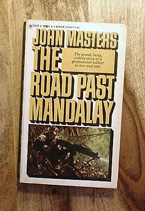 THE ROAD PAST MANDALAY: A Personal Narrative: Masters, John