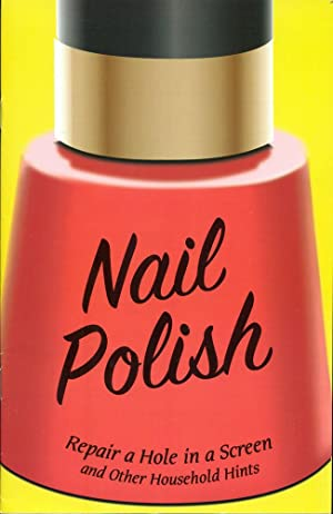 NAIL POLISH: Repair a Hole in a Screen & Other Household Hints