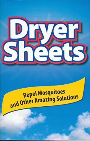 DRYER SHEETS: Repel Mosquitoes & Other Amazing Solutions
