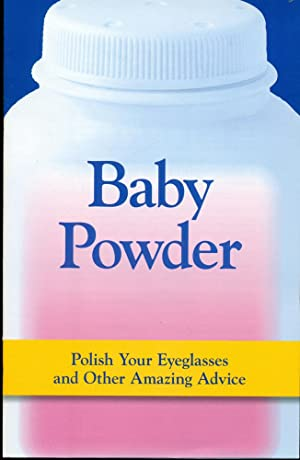 BABY POWDER: Polish Your Eyeglasses and Other Amazing Advice
