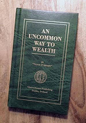 AN UNCOMMON WAY TO WEALTH: D'Argent, Victor; (Translated