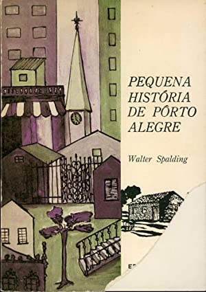 PEQUENA HISTORIA DE PORTO ALEGRE: Spalding, Walter