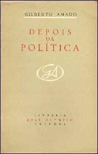 DEPOIS DA POLITICA : 2a Edicao: Amado, Gilberto