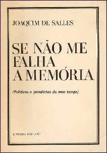 SE NAO ME FALHA A MEMORIA (Politicos: de Salles, Joaquim: