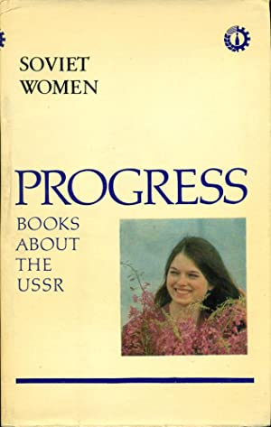 SOVIET WOMEN: Some Aspects of the Status of Women in the USSR (Progress Books About the USSR)