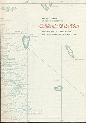 THE COLLECTION OF HENRY H. CLIFFORD : CALIFORNIA & THE WEST : Dorothy Sloan, Rare Books Auction C...