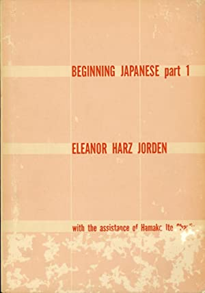 BEGINNING JAPANESE: Parts 1 & 2 (Yale Linguistics Series, 5)