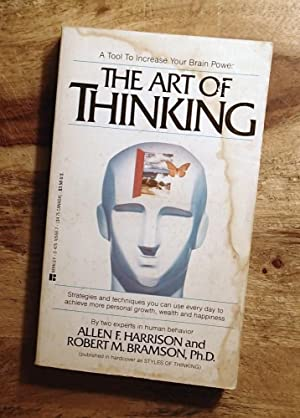 THE ART OF THINKING [or, STYLES OF THINKING] : A Tool to Increase Your Brain Power
