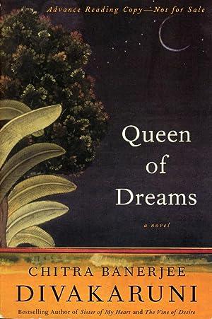 QUEEN OF DREAM : A Novel (Advance: Divakaruni, Chitra Banerjee