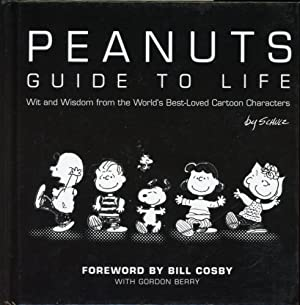 PEANUTS GUIDE TO LIFE : Wit & Wisdom from the World's Best-Loved Cartoon Characters By Schulz
