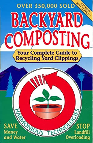 BACKYARD COMPOSTING : Revised 8th Edition : Your Complete Guide to Recycling Yard Clippings
