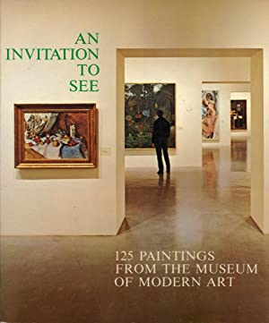 AN INVITATION TO SEE : 125 Paintings from the Museum of Modern Art