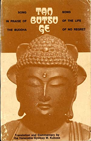 TAN BUTSU GE : Song in Praise of the Buddha/Song of the Life of No Regret