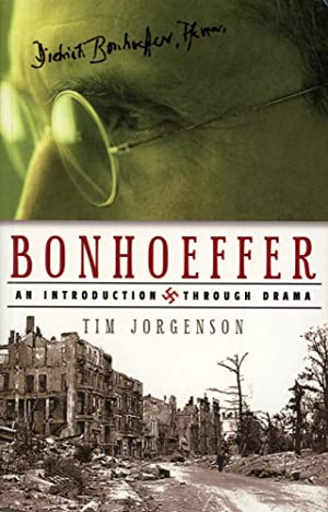 BONHOEFFER : AN INTRODUCTION THROUGH DRAMA : A Play in Two Acts