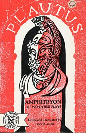 PLAUTUS : AMPHITRYON & TWO OTHER PLAYS (The Pot of Gold and Casina) : (Norton Library Paperback, ...