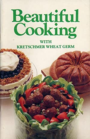 BEAUTIFUL COOKING WITH KRETSCHMER WHEAT GERM