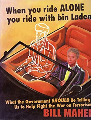 WHEN YOU RIDE ALONE YOU RIDE WITH BIN LADEN : What the Government Should Be Telling Us to Help Fi...