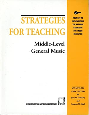 STRATEGIES FOR TEACHING MIDDLE-LEVEL GENERAL MUSIC : Strategies for Teaching Series