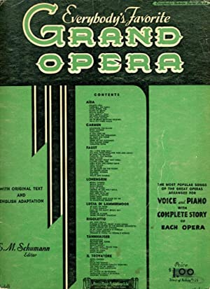 EVERYBODY'S FAVORITE GRAND OPERA : Arranged for Voice and Piano with Complete Story of Each Opera...