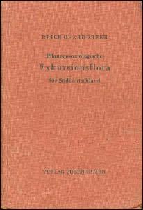 PFLANZENSOZIOLOLOGISCHE EXKURSIONSFLORA FUR SUDDEUTSCHLAND und die angrenzenden Gebiete: Oberdorfer...