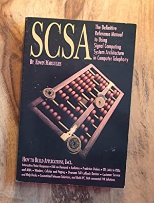 SCSA : The Definitive Reference Manual to Using Signal Computing System Architecture in Computer ...