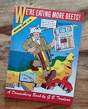 WE'RE EATING MORE BEETS! : A Doonesbury Book