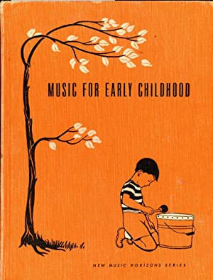 MUSIC FOR EARLY CHILDHOOD : Teachers' Edition (New Music Horizon Series)