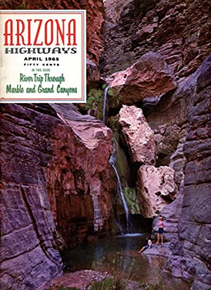 ARIZONA HIGHWAYS : RIVER TRIP THROUGH MARBLE AND GRAND CANYONS, April 1965, Volume XLI (41), No 4