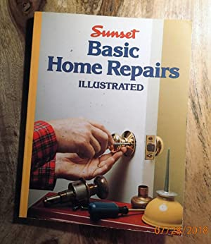 BASIC HOME REPAIRS : ILLUSTRATED (Sunset Books)
