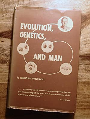 EVOLUTION, GENETICS, AND MAN