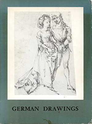 GERMAN DRAWINGS : Masterpieces From Five Centuries : A Loan Exhitbition Sponsored By the Federal ...