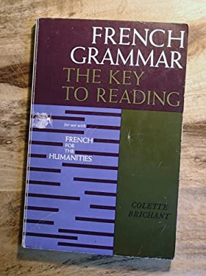 FRENCH GRAMMAR : THE KEY TO READING : French for the Humanities