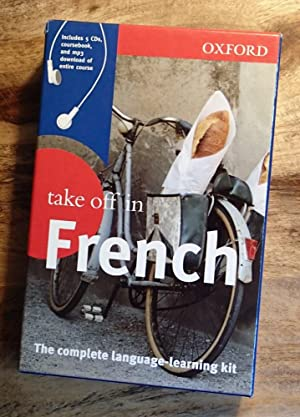 OXFORD : TAKE OFF IN FRENCH : 3rd Edition :The Complete