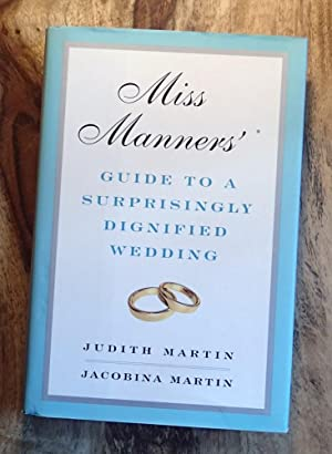MISS MANNERS' GUIDE TO A SURPRISNGLY DIGNIFIED WEDDING