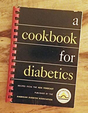 A COOKBOOK FOR DIABETICS : Recipes From the ADA Forecast : Revised Edition