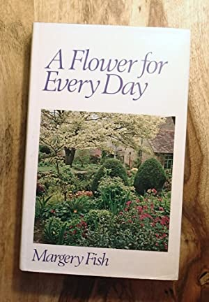 A FLOWER FOR EVERY DAY: Margery Fish